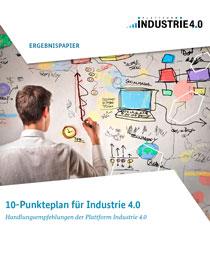 Cover der Publikation 10-Punkteplan für Industrie 4.0 - Handlungsempfehlungen der Plattform Industrie 4.0